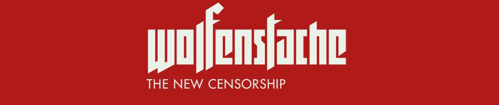 wolfenstache: the new censorship